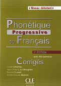 Phonetique Progressive du francais 2e еdition Dеbutant - Corriges