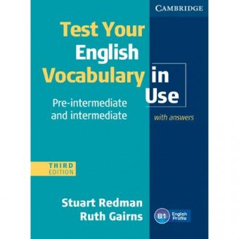 Test Your English Vocabulary in Use: Pre-intermediate and Intermediate (Third Edition) Book with answers