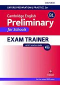 Oxford Preparation and Practice for Cambridge English B1 Preliminary for Schools Exam Trainer with Key