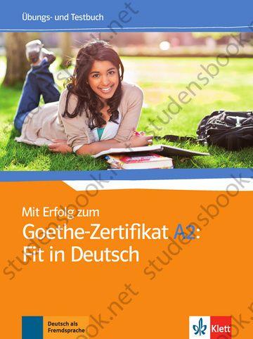 купить Mit Erfolg Zum Goethe Zertifikat A2 Fit In Deutsch Ubungs