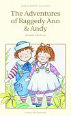 Gruelle J. The Adventures Of Raggedy Ann And Andy