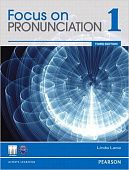 Focus on Pronunciation Third Edition 1 Student Book with Class Audio CD