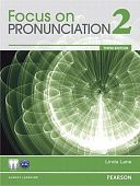 Focus on Pronunciation Third Edition 2 Student Book with Class Audio CD