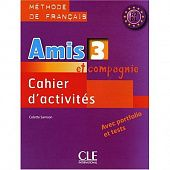 Amis et compagnie 3 - Cahier d'exercices
