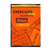Exercices d'Oral en Contexte (Mise en pratique Oral) - Intermediaire - Corriges