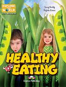 Explore Our World 2 - Healthy Eating. Reader