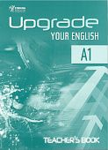 Upgrade Your English [A1]:  Teacher's Book