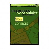 Exercices de Vocabulaire en Contexte (Mise en pratique Vocabulaire) - Debutant - Corriges