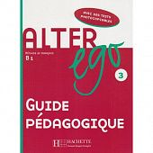 Alter Ego 3 - Guide pedagogique