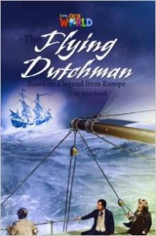 Our World Readers Level 6: The Flying Dutchman