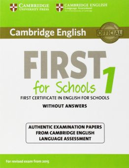 Cambridge English First 1 for Schools (for revised exam 2015) Student's Book without Answers