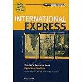 International Express, Interactive Editions Upper-Intermediate Teacher's Resource Book with DVD
