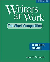 Writers at Work: The Short Composition Teacher's Manual