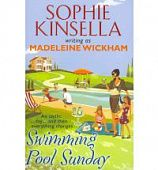 Kinsella Sophie. Swimming Pool Sunday: when Everything Changes in an Instant...
