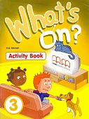 What's on? 3 Activity Book