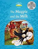 Classic Tales Second Edition: Level 1: The Magpie and the Milk e-Book & Audio Pack