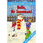 Way Ahead Readers 2C Hello, Mr Snowman