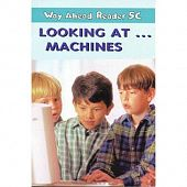 Way Ahead Readers 5C Looking at ... machines