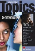 Macmillan Topics:  Communication   Pre-Intermediate