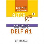 Alter Ego 1 - Carnet d'evaluation DELF A1
