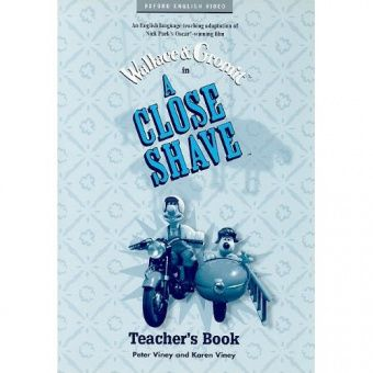 Wallace and Gromit: A Close Shave (Teacher's Book)